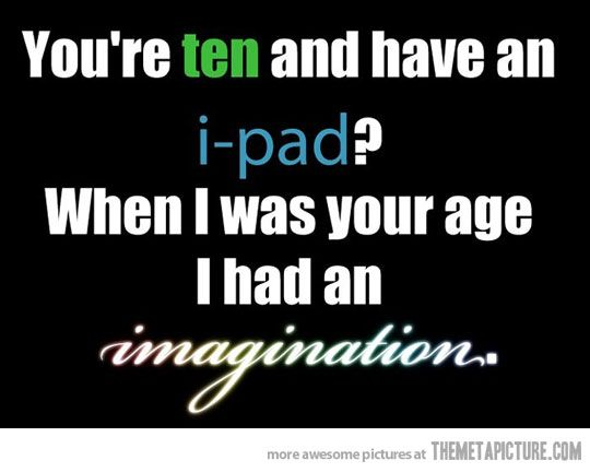 Oh, so you have an iPad?
