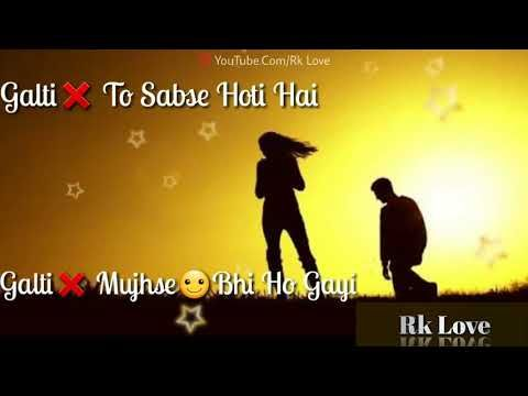 Galti To Sabse Hoti Hai Ek Galti 30 Second Whatsapp Lyrics Status Video Youtube Song Status Lyrics Video