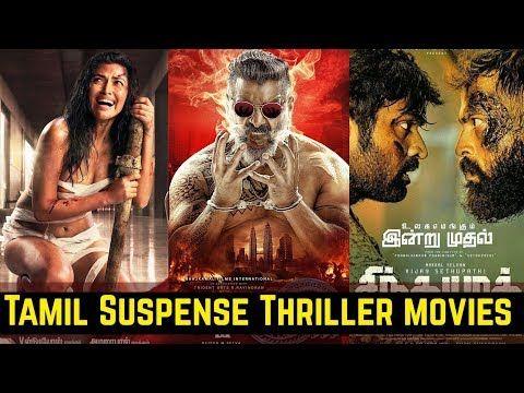 10 Tamil Suspense Thriller Movies List Of 2019 Part 2 Vijay Sethupathi Vikram Kathir Youtube Suspense Thriller Thriller Movies Suspense Movies