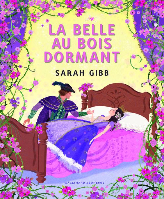 La belle au bois dormant Sarah Gibb Gallimard Jeunesse