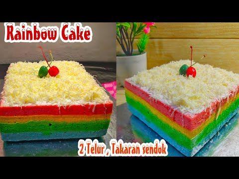 Rainbow Cake Bolukukus Pelangi 2 Telur Takaran Sendok Lembut Dan Enak Youtube Kue Pelangi Kue Telur