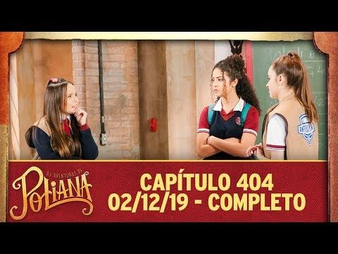 As Aventuras De Poliana Capitulo 404 02 12 19 Completo