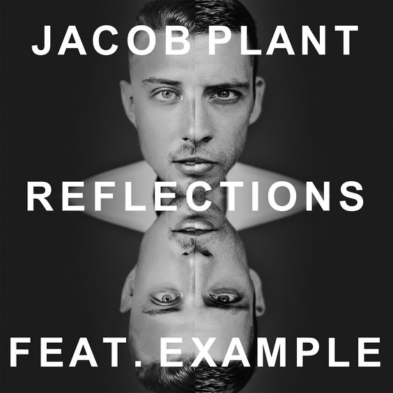 Jacob Plant, Example – Reflections (single cover art)