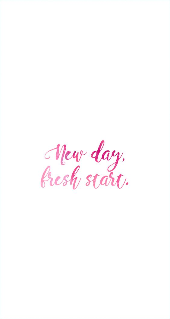 Every Day Is A New Day And A Fresh Start Remember That Pink Quotes New Beginning Quotes Wallpaper Quotes