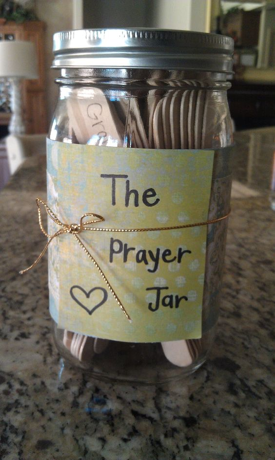 Prayer Jar- pull our a persons name and pray for them as a family through out the day