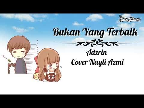 Bukan Yang Terbaik Adzrin Cover Nayli Azmi Lirik Animasi Animasi Lagu Lirik