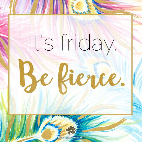 It's Friday, be fierce. #friday #motivation #quote