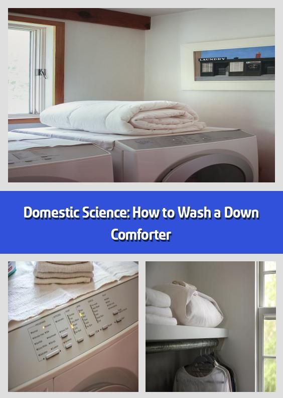 Domestic Science How To Wash A Down Comforter 2020