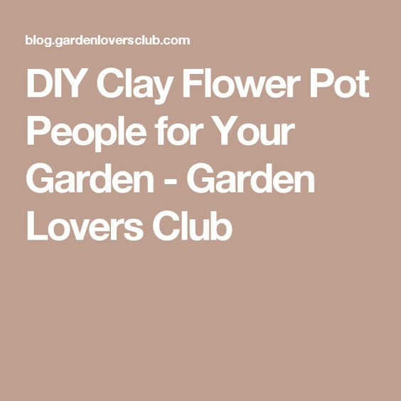 DIY Clay Flower Pot People for Your Garden - Garden Lovers Club