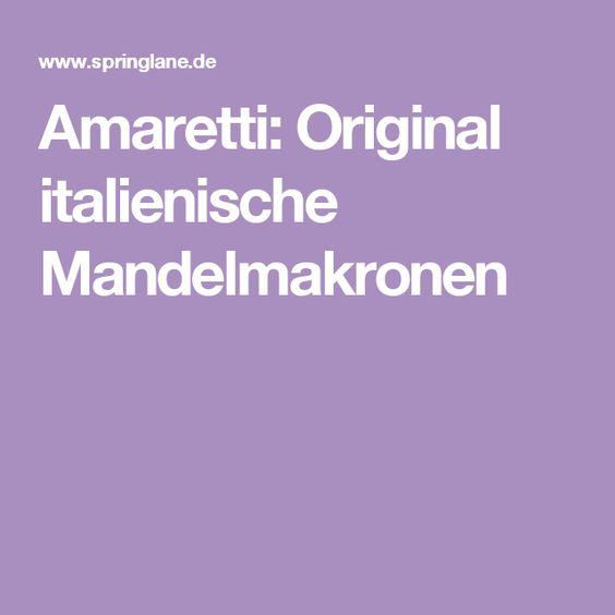 Amaretti: Original italienische Mandelmakronen