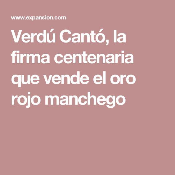 Verdú Cantó, la firma centenaria que vende el oro rojo manchego