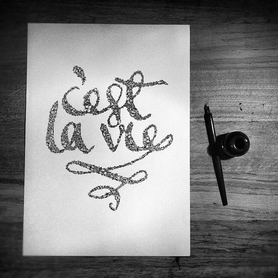 C'est la vie calligraphy by Jack Slater