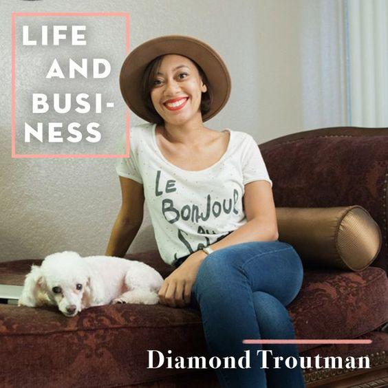 Life & Business: Diamond Troutman
