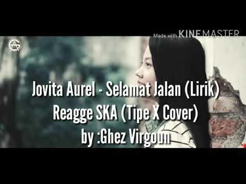 Selamat Jalan Lirik Jovita Aurel Youtube Lagu Tipe X Selamat