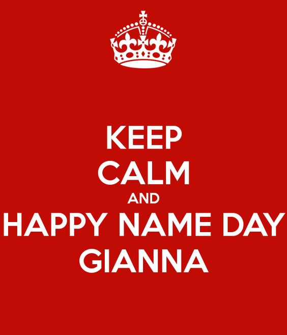 KEEP CALM AND HAPPY NAME DAY GIANNA