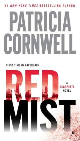 Red Mist (Kay Scarpetta Series #19) -- Skipped a few in her series because I didn't like some of the plotlines, but it felt good to read her again with all the gory details