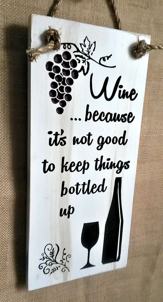 Wine Because It's Not Good To Keep Things Bottled Up CNC-carved and painted wood sign by RandRSigns on Etsy: