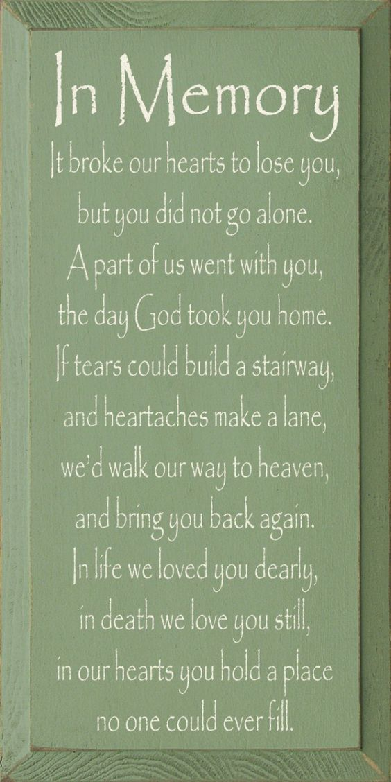 In loving memory of my dad - Not a day goes by that I don't think about him.  This is so true yet I know that he is enjoying Heaven while still looking out for us.