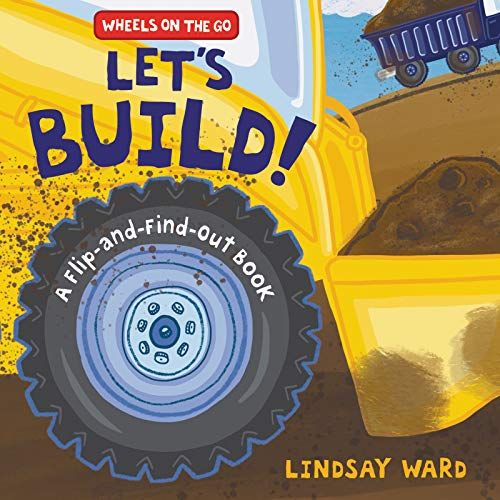 Let S Build A Flip And Find Out Book Wheels On The Go Lindsay Ward Lindsay Ward 9780062868640 Bookshopee Com In 2021 Books Board Books Hardcover