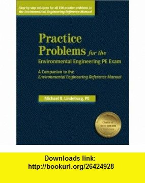 Practice Problems for the Environmental Engineering PE Exam A Companion to the Environmental Engineering Reference Manual (9781888577556) Michael R. Lindeburg , ISBN-10: 188857755X  , ISBN-13: 978-1888577556 ,  , tutorials , pdf , ebook , torrent , downloads , rapidshare , filesonic , hotfile , megaupload , fileserve