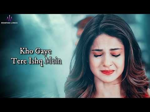 Kho Gaye Lyrics Palak Muchhal Youtube Lyrics Songs Motion Picture