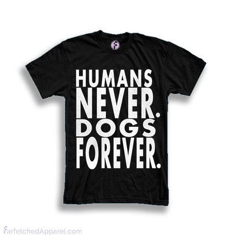 """Humans Never Dogs Forever"" Unisex T-Shirt"
