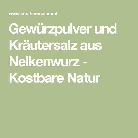 Gewürzpulver und Kräutersalz aus Nelkenwurz - Kostbare Natur