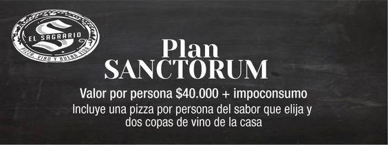 Plan Sanctorum: Valor por Persona: COP$ 40.000 + Impoconsumo, Incluye una #pizza por persona,del sabor que elija y dos copas de vino de la casa.