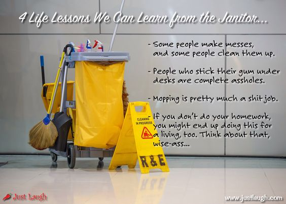 Life lessons Janitor life Pinterest Life lessons - another word for janitor