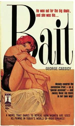"Bait by George Cassidy. Cover art by ""Gida."" Beacon Book #B525F, 1962. Photos courtesy of the Peter Cifelli collection"