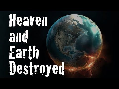 Heaven and Earth Destroyed - UNLEARN - YouTube