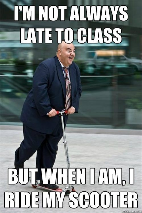 Pin By Printmeme Turning Memes Into On Scooter Memes Happy People Funny Pictures With Captions Just For Laughs