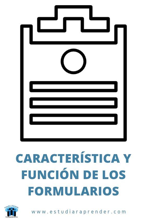 caracteristica y funcion de los formularios