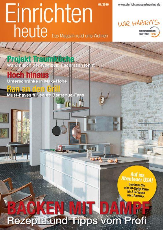Einrichten heute - Das Magazin rund ums Wohnen - Ausgabe 01/2016 - Thema: Küche - Gültig bis 30.09.2016 -