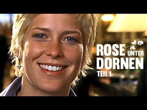Rose Unter Dornen Teil 1 Spannendes Liebesdrama Liebesfilm Drama Spielfilm In Voller Lange Youtube Liebesfilme Filme Ganze Filme