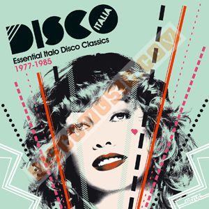 Disco Italia: Essential Italo Disco Classics 1977-1985
