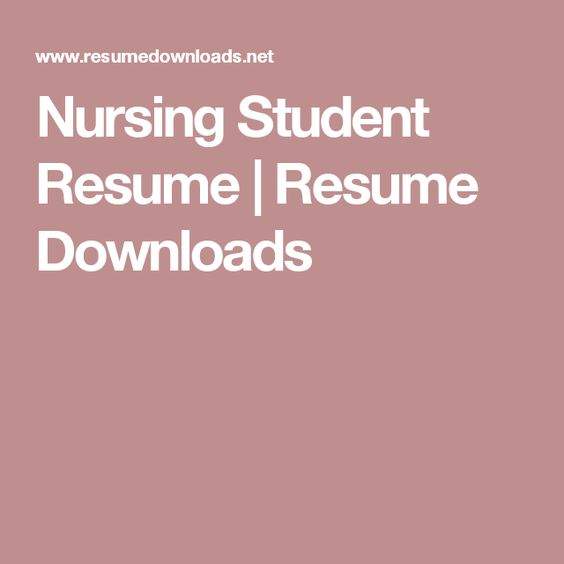 Nursing Student Resume Resume Downloads resume Pinterest - nursing student resumes