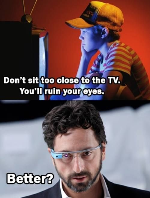 Google Glasses... are you really sitting too close to the TV now?