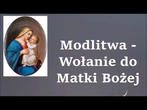 Modlitwa Wolanie Do Matki Bozej Youtube With Images Modlitwa Youtube Matki