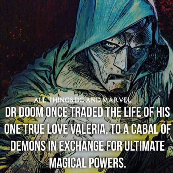 Dr Doom traded the life of his true love Valeria in exchange of magical powers.