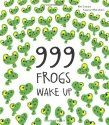 999 Frogs Wake Up