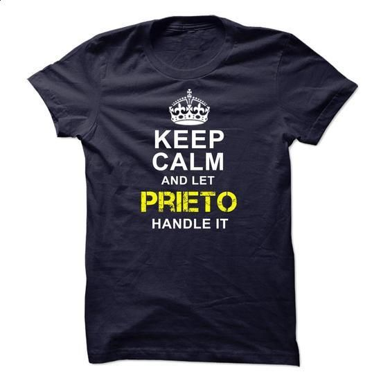 Keep Calm And Let Prieto Handle It! - #shirt for teens #shirt outfit