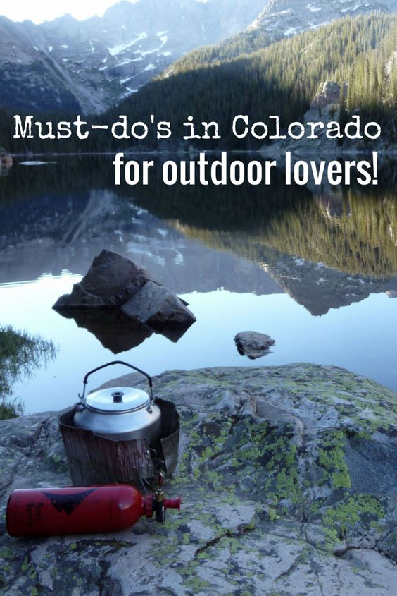 Must-do's in Colorado for outdoor lovers   Colorado   outdoors   mountains   hiking   activities