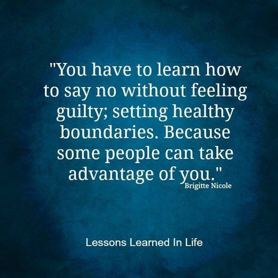 You Have To Learn How To Say No Without Feeling Guilty