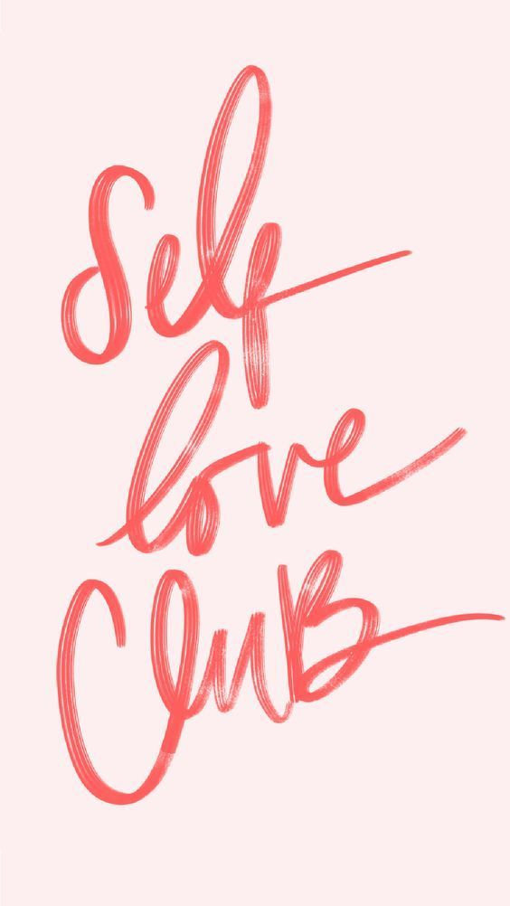Self Love Club Inspiring Quote Self Love Quotes Quote Backgrounds Words