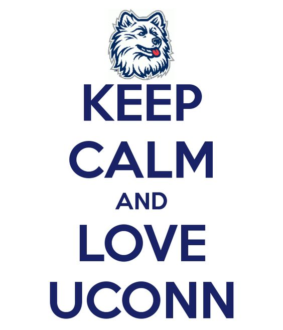 Words to live by. Welcome to UCONN Country.