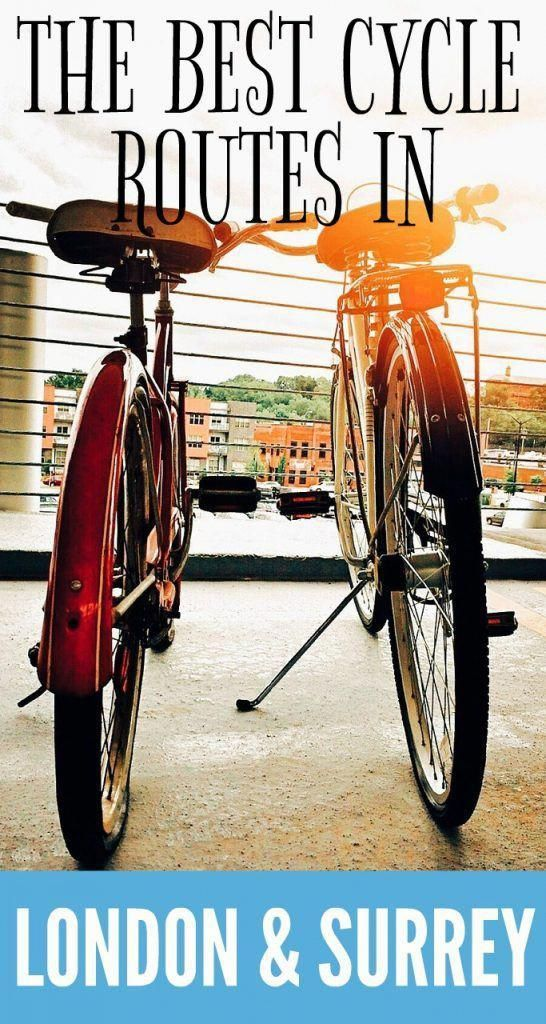 On Your Bike The Best Cycle Routes In London And Surrey My