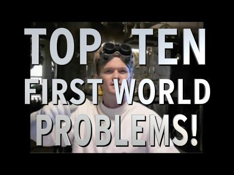 Top 10 First World Problems (QUICKIE)