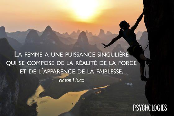 """""""La femme a une puissance singulière qui se compose de la réalité de la force et de l'apparence de la faiblesse."""" - [Victor Hugo]"""