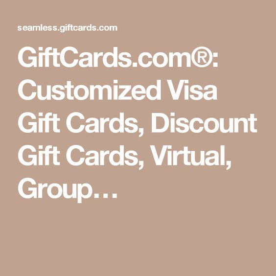 GiftCards.com®: Customized Visa Gift Cards, Discount Gift Cards, Virtual, Group…